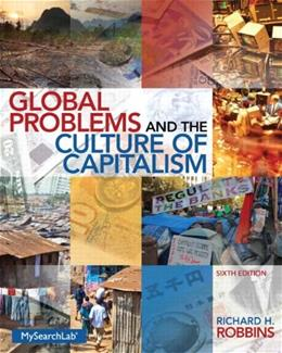 Global Problems and the Culture of Capitalism (6th Edition) 9780205917655