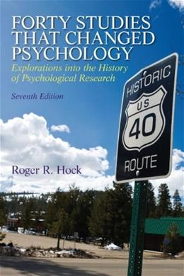 Forty Studies that Changed Psychology: Explorations into the History of Psychological Research  (7th Edition) 9780205918393