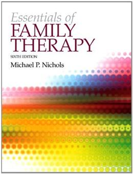Essentials of Family Therapy, by Nichols, 6th Edition 6 PKG 9780205922444