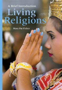 Living Religions: A Brief Introduction, by Fisher, 3rd Edition 3 PKG 9780205925599