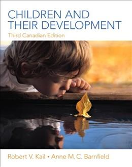 Children and Their Development, by Kail, 3rd CANADIAN EDITION 9780205927890