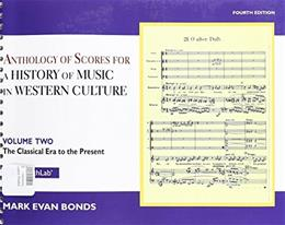 Anthology of Scores for History of Music in Western Culture, by Bonds, 4th Edition, Volume 2: Classical Era to Present 9780205927968