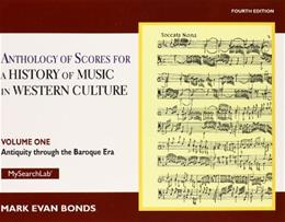 Anthology of Scores for History of Music in Western Culture, by Bonds, 4th Edition, Volume 1: Antiquity through Baroque 9780205927975