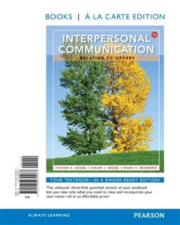 Interpersonal Communication: Relating to Others, by Beebe, 7th Books a la Carte Edition 9780205930487