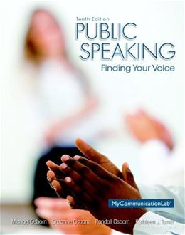 Public Speaking: Finding Your Voice, by Osborn, 10th Edition 9780205931095