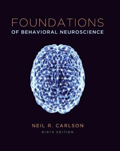 Foundations of Behavioral Neuroscience (9th Edition) 9780205940240