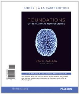 Foundations of Behavioral Neuroscience, by Carlson, 9th Books a la Carte Edition 9780205940400
