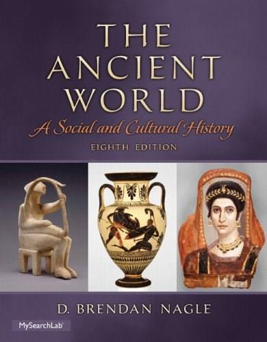 The Ancient World: A Social and Cultural History (8th Edition) 9780205941506