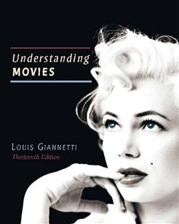 Understanding Movies, by Giannetti, 13th Edition 13 PKG 9780205944514