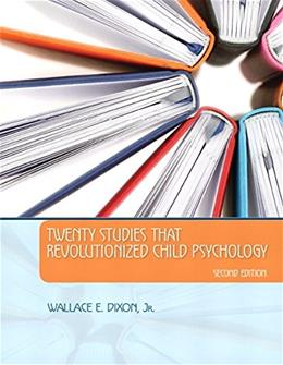 20 Studies That Revolutionized Child Psychology, by Dixon, 2nd Edition 9780205948031