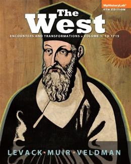 West: Encounters and Transformations, by Levack, 4th Edition, Volume 1: To 1715 9780205948598