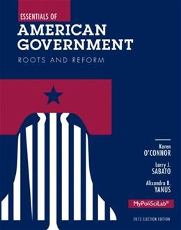 Essentials of American Government: Roots and Reform 2012 Election Edition, Plus NEW MyLab Political Science with Pearson eText -- Access Card Package (11th Edition) 11 PKG 9780205950010