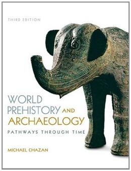 World Prehistory and Archaeology, by Chazan, 3rd Edition 3 PKG 9780205953721