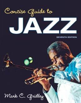 Concise Guide to Jazz, by Gridley, 7th Edition 7 PKG 9780205955237