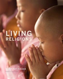 Living Religions, by Fisher, 9th Edition 9 PKG 9780205956593