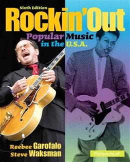 Rockin Out: Popular Music in the U.S.A. (6th Edition) 9780205956807