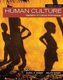 Human Culture: Highlights of Cultural Anthropology, by Ember, 3rd Edition 9780205957231