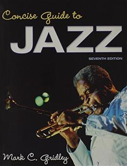 Concise Guide to Jazz, by Gridley, 7th Edition 7 w/CD 9780205959020