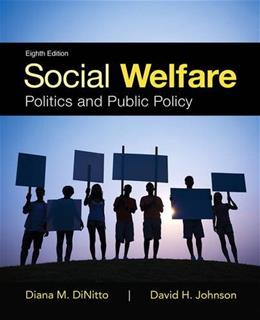 Social Welfare: Politics and Public Policy (8th Edition) 9780205959136