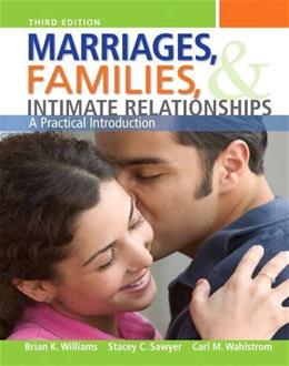 Marriages, Families, and Intimate Relationships, by Williams, 3rd Edition 3 PKG 9780205959235