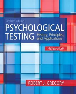 Psychological Testing: History, Principles and Applications (7th Edition) 9780205959259