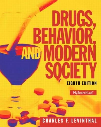 Drugs, Behavior, and Modern Society (8th Edition) - Standalone book 9780205959334