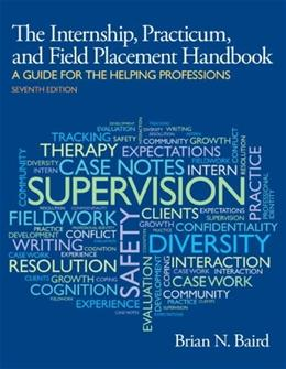Internship, Practicum, and Field Placement Handbook 7 9780205959655