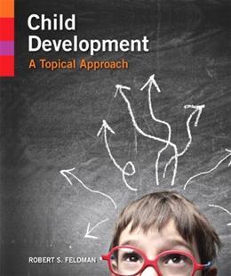 Child Development: A Topical Approach, by Feldman PKG 9780205959884