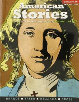 American Stories: A History of the United States, Volume 1 (3rd Edition) 9780205960897