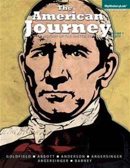 American Journey: a History of the United States, Volume 1 (To 1877) (7th Edition) 9780205960965