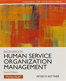Excellence in Human Service Organization Management, by Kettner, 2nd Edition 2 PKG 9780205961115
