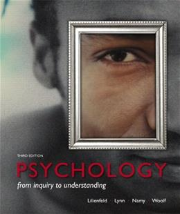 Psychology: From Inquiry to Understanding, by Lilienfeld, 3rd Edition 3 PKG 9780205961672