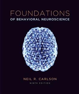 Foundations of Behavioral Neuroscience, by Carlson, 9th Edition 9 PKG 9780205962099