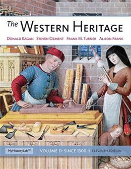 The Western Heritage: Since 1300 (11th Edition) 9780205962402