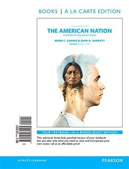 American Nation: A History of the United States, by Carnes, 15th Books a la Carte Edition, Volume 2 9780205962495