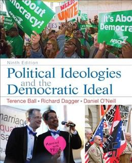 Political Ideologies and the Democratic Ideal, by Ball, 9th Edition 9 PKG 9780205965182