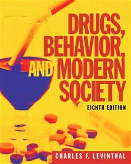 Drugs, Behavior, and Modern Society, by Levinthal, 8th Edition 8 PKG 9780205966974