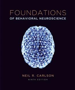 Foundations of Behavioral Neuroscience, by Carlson, 9th Edition 9 PKG 9780205968091