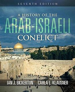 History of the Arab Israeli Conflict, by Bickerton, 7th Edition 9780205968138