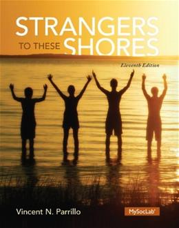Strangers to These Shores (11th Edition) 9780205970407