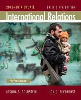 International Relations Brief, 2013-2014 Update (6th Edition) 9780205971435