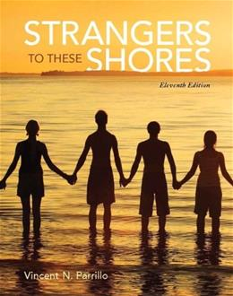 Strangers to These Shores, by Parrillo, 11th Edition 11 PKG 9780205971688