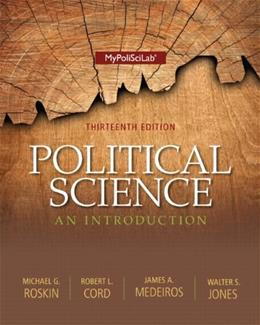 Political Science: An Introduction, by Roskinbm 13th Edition 9780205978007