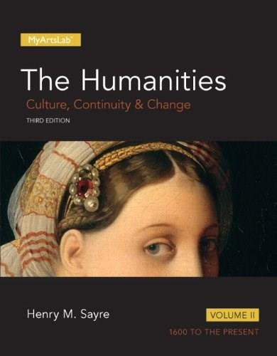2: Humanities: Culture, Continuity and Change, Volume II, The (3rd Edition) (Myartslab) 9780205978212