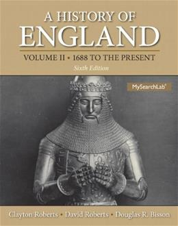 History of England, by Roberts, 6th Edition, Volume 2: 1688 to the Present 6 PKG 9780205979851