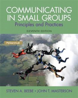 Communicating in Small Groups: Principles and Practices (11th Edition) 9780205980833