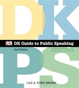 DK Guide to Public Speaking, by Ford-Brown, 2nd Edition 2 PKG 9780205980925