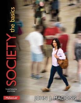 Society: The Basics (13th Edition) 9780205982516