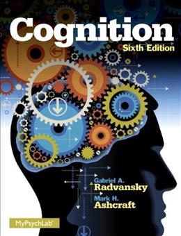 Cognition (6th Edition) 9780205985807