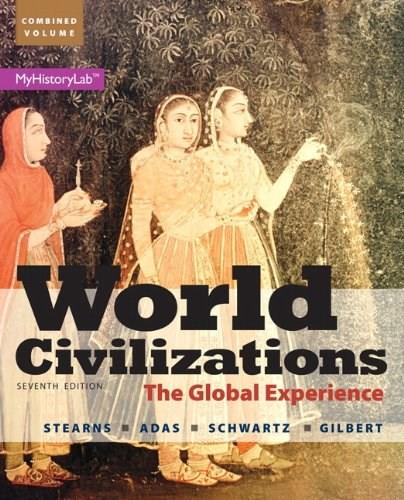 World Civilizations: The Global Experience, Combined Volume 7 9780205986309